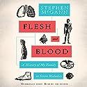 Flesh and Blood: A History of My Family in Seven Maladies Hörbuch von Stephen McGann Gesprochen von: Stephen McGann