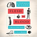 Flesh and Blood: A History of My Family in Seven Maladies | Stephen McGann