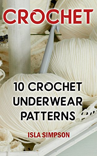 Crochet: 10 Crochet Underwear Patterns