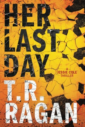 Her Last Day (Jessie Cole) by Thomas & Mercer