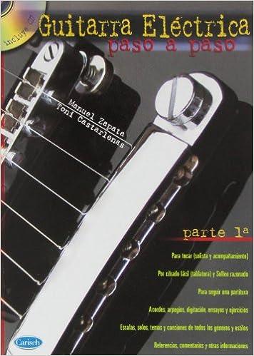 Guitarra Eléctrica Paso a Paso, Parte 1 metodo autodidacta: Amazon.es: Manuel Zapata, Toni Castarlenas, Guitar: Libros