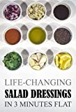 Life-Changing Salad Dressings: In 3 Minutes Flat (Grace Légere...