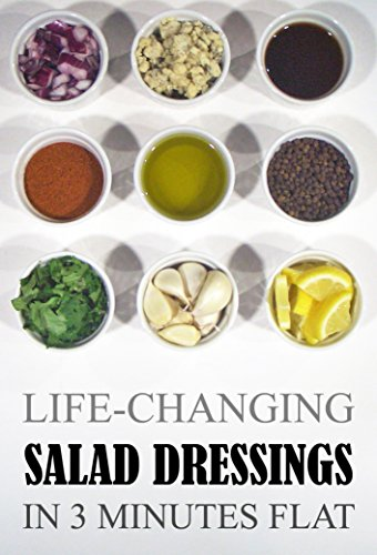 Life-Changing Salad Dressings: In 3 Minutes Flat (Grace Légere Cookbooks Book 2) by Grace Légere