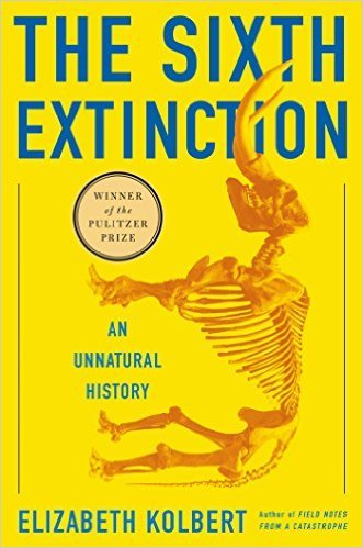 The Sixth Extinction: An Unnatural History by Elizabeth Kolbert First Edition edition (Textbook ONLY, Hardcover )