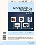 Principles of Managerial Finance, Brief, Student Value Edition Plus NEW MyFinanceLab with Pearson EText -- Access Card, Gitman, Lawrence J. and Zutter, Chad J., 0133740889