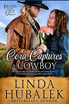 Cora Captures a Cowboy: A Historical Western Romance (Brides with Grit Series Book 4) by [Hubalek, Linda K., Brides with Grit]