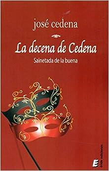 Utorrent Descargar La Decena De Cedena: Sainetada De La Buena El Kindle Lee PDF