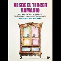 Desde el tercer armario. El proceso de reconstrucción personal de los hombres gais separados de un matrimonio… book cover