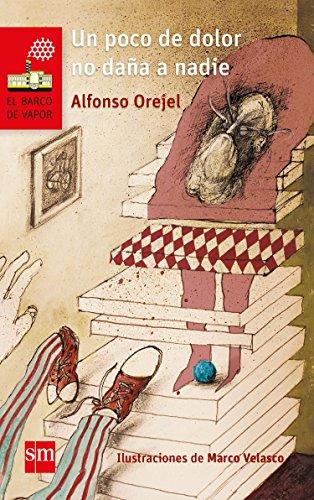 Un poco de dolor no daña a nadie (El Barco de Vapor Rojo) (Spanish Edition) -