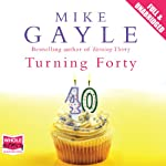 Turning Forty | Mike Gayle