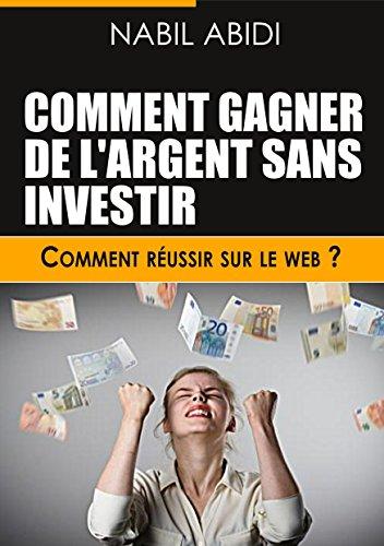 Amazon Com Comment Gagner De L Argent Sur Internet Sans Investir
