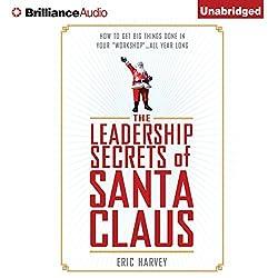 The Leadership Secrets of Santa Claus