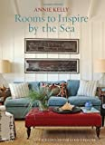 Rooms to Inspire by the Sea by Kelly, Annie [Rizzoli,2012] (Hardcover)