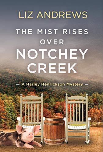 The Mist Rises Over Notchey Creek (Harley Henrickson Cozy Mystery Book 1)