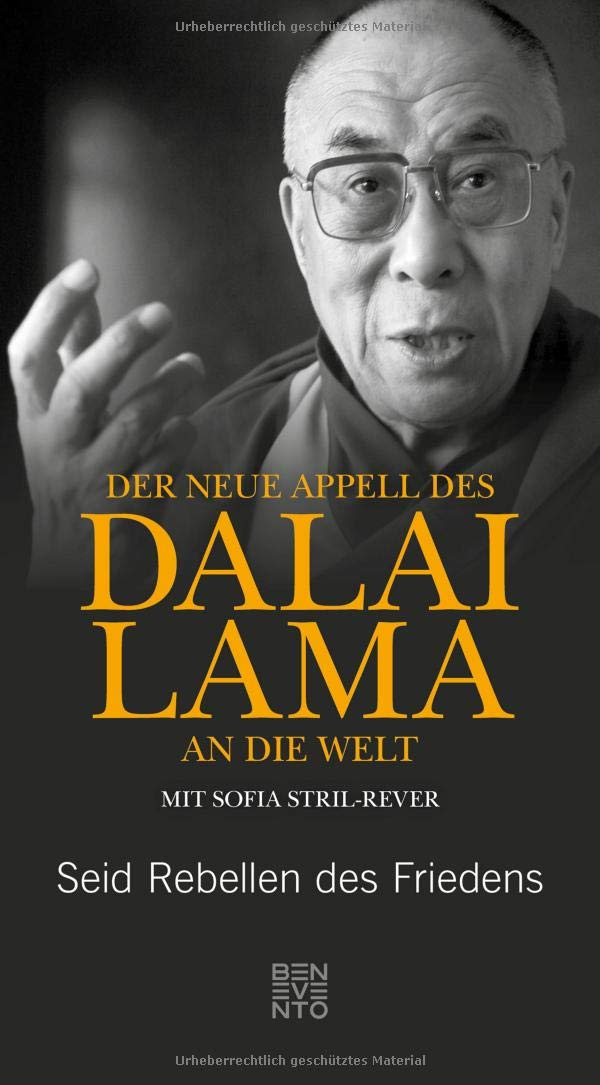 Der neue Appell des Dalai Lama an die Welt: Seid Rebellen des Friedens Gebundenes Buch – 23. August 2018 Sofia Stril-Rever Benevento 3710900387 Asien (Erdteil) / Ostasien