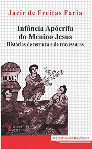 Infância apócrifa do Menino Jesus: Histórias de ternura e de travessuras