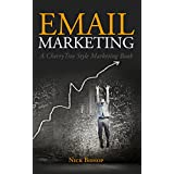 Email Marketing: A CherryTree Style Marketing book(email marketing beginners,email marketing strategies,email marketing guide,email list building,e marketing,email marketing books)