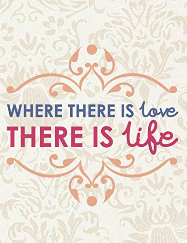 Where There Is Love There Is Life: Wedding Planner Organizer Checklist Journal Notebook for Newly Engaged Couple Cream