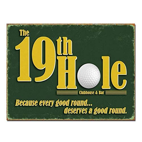 19th Hole. Because Every Good Round Deserves A Good Round Novelty Man Cave Golfers Tin Sign TSC187 19th Hole Golf Sign