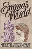 img - for Emma's World: An Intimate Look at Lives Touched by the Civil War Era book / textbook / text book