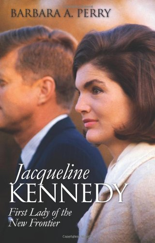 Read Online Jacqueline Kennedy: First Lady of the New Frontier (Modern First Ladies) PDF