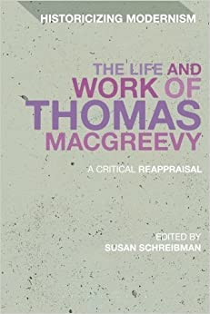 Book The Life and Work of Thomas MacGreevy: A Critical Reappraisal (Historicizing Modernism) (2014-11-20)