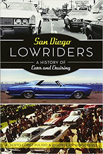 San Diego Lowriders A History Of Cars And Cruising American