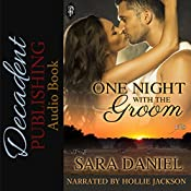 One Night with the Groom: 1Night Stand Series, Book 224 | Sara Daniel