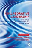 Collaborative Leadership : Building Relationships, Sharing Control, Handling Conflict, Archer, David and Cameron, Alex, 0415539498