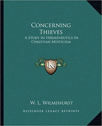 Book Concerning Thieves: A Study In Hermeneutics In Christian Mysticism