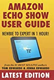 Amazon Echo Show: Newbie to Expert in 1 Hour (Echo & Alexa)