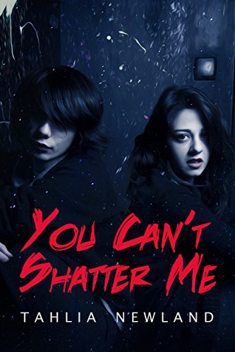 Book: You Can't Shatter Me by Tahlia Newland