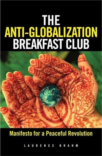 The Anti-Globalization Breakfast Club: Manifesto for a Peaceful Revolution