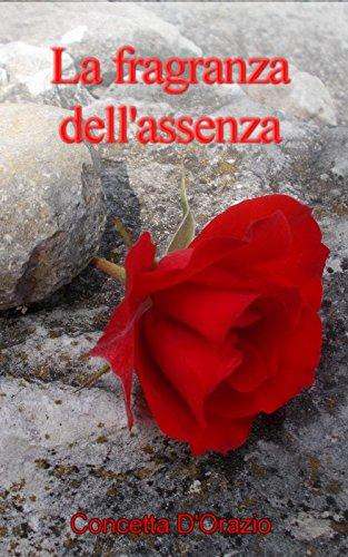 la-fragranza-dellassenza-italian-edition