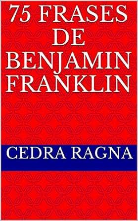 Amazoncom 75 Frases De Benjamin Franklin Portuguese