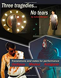 Three tragedies... No tears by Julian Morgan (2014-05-04)