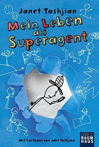 Mein Leben als Superagent: Band 1 Taschenbuch – 21. Juli 2017 Janet Tashjian Jake Tashjian Yvonne Hergane Baumhaus Taschenbuch