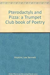Pterodactyls and Pizza: a Trumpet Club book of Poetry Paperback