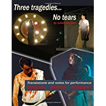 Three tragedies... No tears by Julian Morgan (2014-05-04)