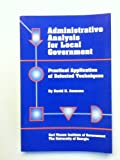 Administrative Analysis for Local Government : Practical Application of Selected Techniques, Ammons, David N., 089854145X