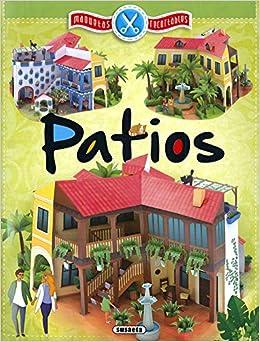 Patios (Maquetas recortables): Amazon.es: Equipo Susaeta: Libros