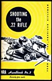 img - for SHOOTING THE 22 RIFLE - NRA HANDBOOK NO 3 book / textbook / text book