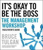 It's Okay to be the Boss: Facilitator's Guide