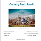 Country Back Roads, Mary Hukill, 149534424X