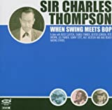 When Swing Meets Bop 1945 - 48 by Sir Charles Thompson