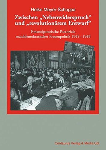 zwischen-nebenwiderspruch-und-revolutionrem-entwurf-emanzipatorische-potentiale-sozialdemokratischer-frauenpolitik-1945-49-frauen-in-geschichte-und-gesellschaft-band-40