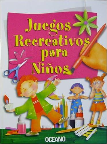 Juegos Recreativos Para Ninos Spanish Edition Oceano Esther