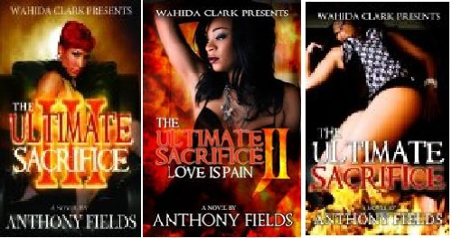 (The Ultimate Sacrifice I,II,III by Anthony Fields )