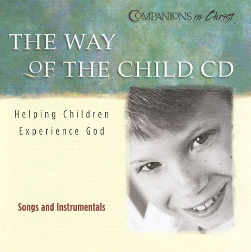 Read Online The Way of the Child: Helping Children Experience God (Companions in Christ) pdf