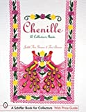 img - for Chenille: A Collector's Guide (Schiffer Book for Collectors) book / textbook / text book